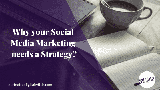 Why your Social Media Marketing needs a Strategy?