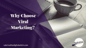 Why choose Viral Marketing?