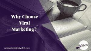 Why choose Viral Marketing?