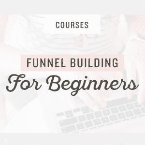 Funnels for beginners