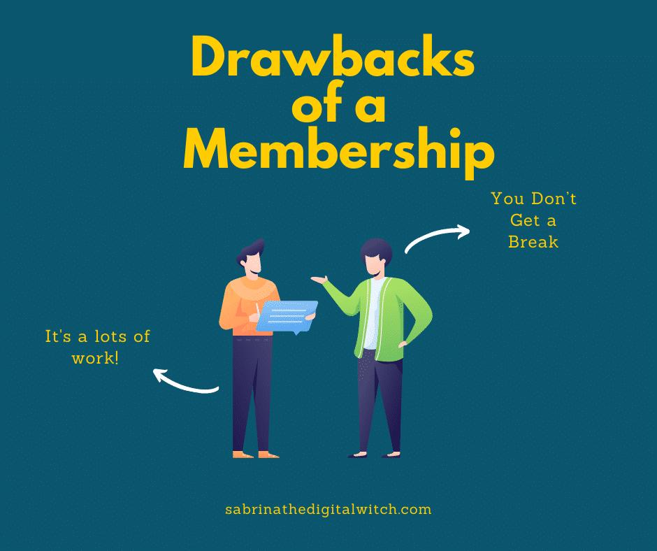 Drawbacks of a membership