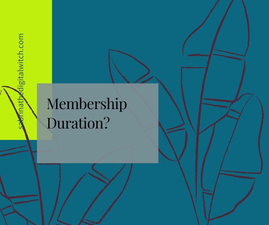 How long should be your membership?